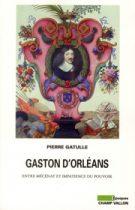 Gaston d'Orléans – Pierre Gatulle 2012