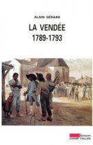 La Vendée 1789-1793 – Alain Gérard 1993
