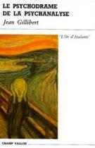 Psychodrame de la psychanalyse (Le) – Jean Gillibert 1985