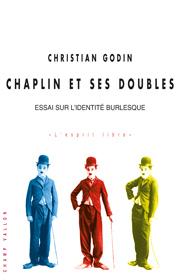 Chaplin et ses doubles (Christian Godin – 2016)