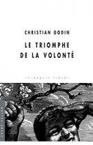 Triomphe de la volonté (Le) (Christian Godin – 2007)
