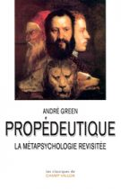 Propédeutique – André Green 2016