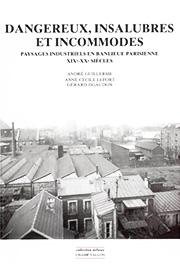 Dangereux insalubres et incommodes (A. Guillerme A.-C. Lefort G. Jigaudon – 2005)