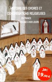 Histoire des ordres et congrégations religieuses – Sophie Hasquenoph 2009