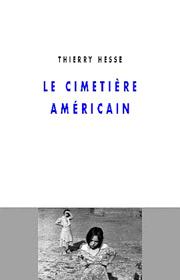 Cimetière américain (Le) – Thierry Hesse 2003