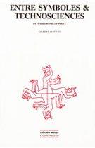 Entre symboles et technosciences: un itinéraire philosophique (Gilbert Hottois – 1996)
