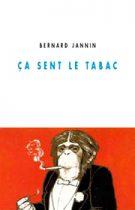 Ça sent le tabac – Bernard Jannin 2010