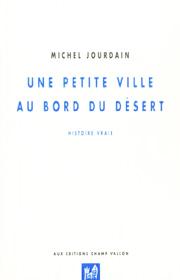 Une petite ville au bord du désert – Michel Jourdain 2001