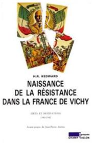 Naissance de la Résistance dans la France de Vichy – Harry Roderick Kedward 1989