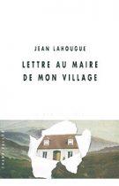 Lettre au maire de mon village (Jean Lahougue – 2004)