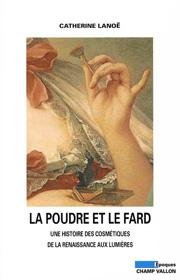 La poudre et le fard – Catherine Lanoë 2008
