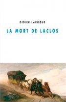 Mort de Laclos (La) – Didier Laroque 2014