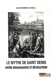 Le mythe de saint Denis – Jean-Marie Le Gall 2007