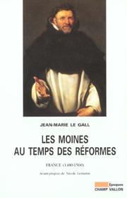 Les moines au temps des réformes – Jean-Marie Le Gall 2001