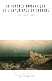 Paysage romantique et l'expérience du sublime (Le) (Yvon Le Scanff – 2007)