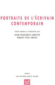 Portraits de l'écrivain contemporain –Jean-François Louette et Roger-Yves Roche 2003