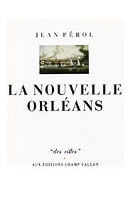 La Nouvelle Orléans – Jean Pérol 1991