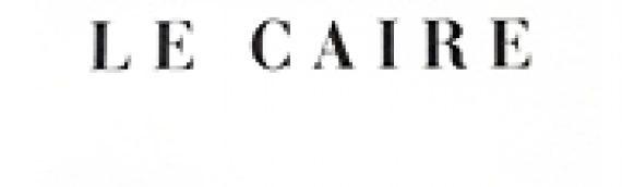CLAUDE-MICHEL CLUNY Le Caire