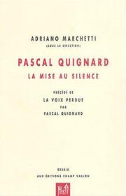 Pascal Quignard : la mise au silence – Adriano Marchetti (dir.) 2000