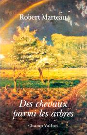 Des chevaux parmi les arbres – Robert Marteau 1992