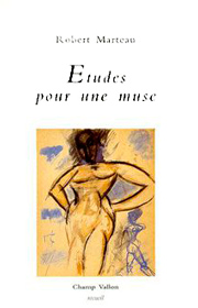 Études pour une muse – Robert Marteau 1995