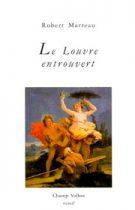 Louvre entrouvert (Le) – Robert Marteau 1997