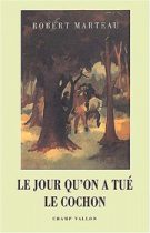 Jour qu'on a tué le cochon (Le) – Robert Marteau 1991