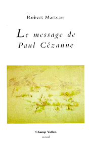 Message de Paul Cézanne (Le) – Robert Marteau 1996