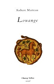 Louange – Robert Marteau 1996
