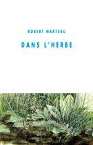 Dans l'herbe – Robert Marteau 2006