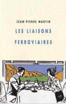Liaisons ferroviaires (Les) – Jean-Pierre Martin 2011