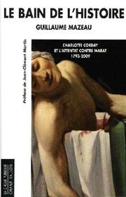 Bain de l'histoire (Le) – Guillaume Mazeau 2009