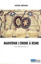 Maintenir l'ordre à Rome _ Hélène Ménard 2004