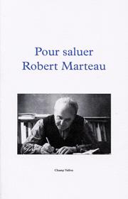 Pour saluer Robert Marteau – Richard Millet (dir.) 1996