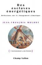 Des esclaves énergétiques (Jean-François Mouhot – 2011)