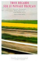 Trois regards sur le paysages français (Yoshio Nakamura Dirk Frieling John Dixon Hunt –1993)