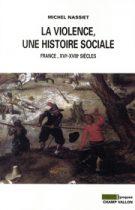 La violence une histoire sociale – Michel Nassiet 2011