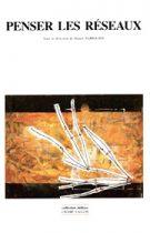 Penser les réseaux (Daniel Parrocia (dir.) – 2001)