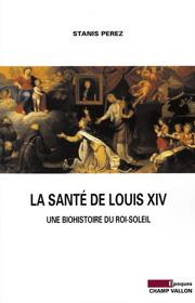 Santé de Louis XIV (La) – Stanis Perez 2007