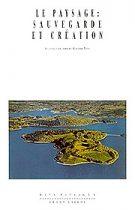 Paysage : sauvegarde et création (Le) (Gilbert Pons ((dir.) ) – 1991)