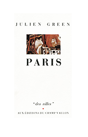 Paris, Julien Green, collection Des Villes, éditions Champ Vallon