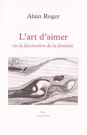 Art d'aimer (L') (Alain Roger – 1995)