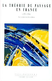 Théorie du paysage en france (La) (Alain Roger – 1995)