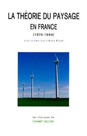 Théorie du paysage en france (La) (Alain Roger – 1995) — Réédition