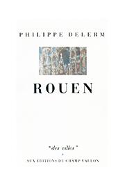 Rouen – Philippe Delerm 1987