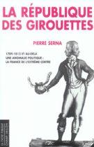République des girouettes (La) – Pierre Serna 2005