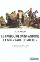 """Faubourg Saint-Antoine et ses """"faux ouvriers"""" (Le) – Alain Thillay 2002"""