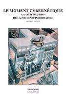 Moment cybernétique (Le) (Mathieu Triclot – 2008)