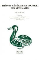 Théorie générale et logique des automates (John Von Neumann – 1996)