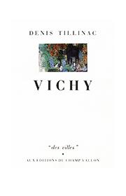 Vichy – Denis Tillinac 1986